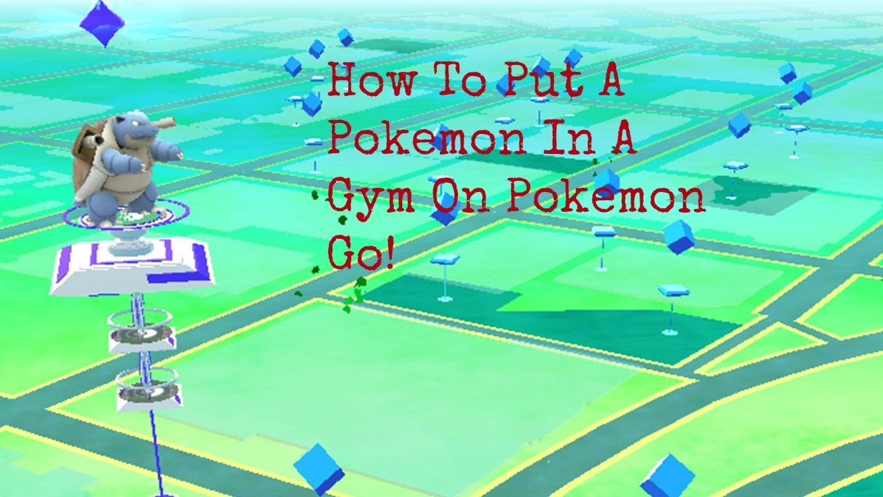 How To Put A Pokemon In A Gym In Pokemon Go!